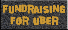 fundraise For Uber Asphalt
